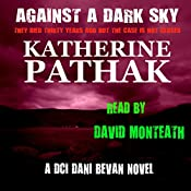 Against a Dark Sky: The DCI Dani Bevan Detective Novels, Book 1 | Katherine Pathak