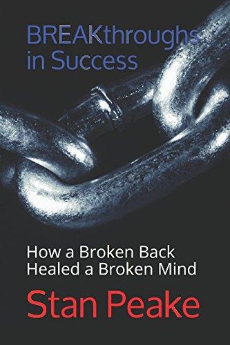 Download BREAKthroughs in Success: How a Broken Back Healed a Broken Mind pdf epub