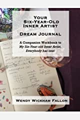 Your Six-Year-Old Inner Artist Dream Journal: A Companion Workbook Diary