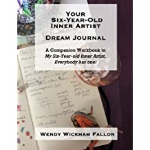 Your Six-Year-Old Inner Artist Dream Journal: A Companion Workbook