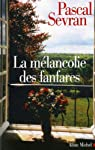 La Mélancolie des fanfares par Sevran