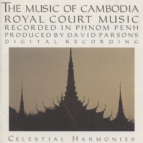 Court Royal Music (The Music of Cambodia, Vol. 2: Royal Court Music)