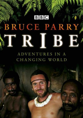 Tribe : Adventures in a Changing World pdf epub