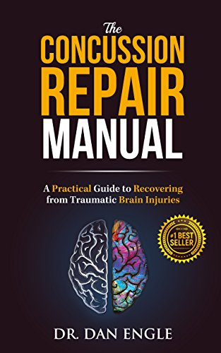 The Concussion Repair Manual: A Practical Guide to Recovering from Traumatic Brain Injuries by [Engle, Dr. Dan]