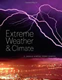 img - for Extreme Weather and Climate by C. Donald Ahrens (2010-02-22) book / textbook / text book