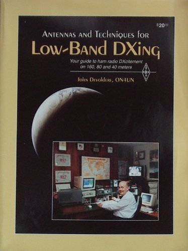 Antennas and Techniques for Low-Band Dxing: Your Guide to Ham Radio Dxcitement on 160, 80, and 40 Meters (Publication No. 74 of the Radio ()