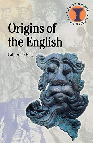 The Origins of the English (Debates in Archaeology)