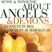 Sense and Nonsense about Angels and Demons | Robert M. Bowman Jr., Kenneth D. Boa