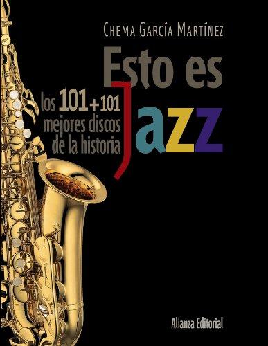 Descargar Libro Esto Es Jazz: Los 101+101 Mejores Discos De La Historia ) Chema García Martínez