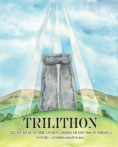 trilithon-the-journal-of-the-ancient-order-of-druids-in-america-volume-i-volume-1