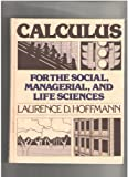 Calculus for the Social, Managerial and Life Sciences, Laurence D. Hoffman, 0070293171