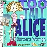 Too Tall Alice