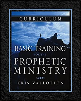Book Basic Training for the Prophetic Ministry Curriculum by Kris Vallotton (2015-07-21)