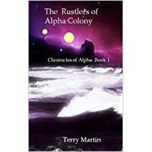 The Rustlers of Alpha Colony: Chronicles of Alpha Colony Book 1