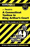 CliffsNotes on Twain's A Connecticut Yankee in King Arthur's Court (Cliffsnotes Literature Guides)