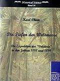 Die Tiefen der Weltmeere, Karl Chun, 386741212X