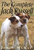 The Complete Jack Russell, James McKay, 1840371196