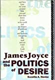James Joyce and the Politics of Desire, Suzette Henke, 0415010578