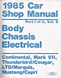 1985 Car Shop Manual Body Chassis Electrical Continental, Mark VII, Thunderbird/Cougar, LTD/Marquis, Mustang/Capri Part II of II, Vol. B