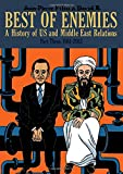 Best of Enemies: A History of US and Middle East Relations, Part Three: 1984-2013