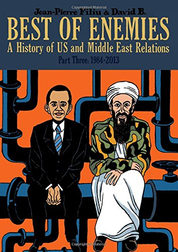 Best of Enemies: A History of US and Middle East Relations, Part Three: 1984-2013 PDF