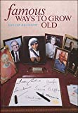 Famous Ways to Grow Old 9780862420871