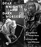 img - for Dear Knights and Dark Horses book / textbook / text book