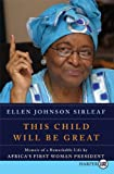 This Child Will Be Great, Ellen Johnson Sirleaf, 0061720127