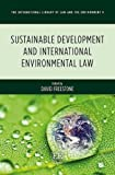 img - for Sustainable Development and International Environmental Law (International Library of Law and the Environment series, #9) (The International Library of Law and the Environment) book / textbook / text book