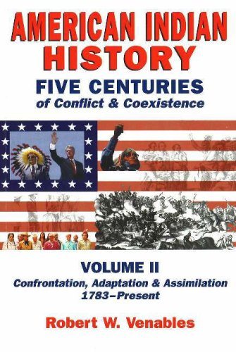 American Indian History: Five Centuries of Conflict & Coexistence, Vol. 2