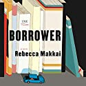 The Borrower Audiobook by Rebecca Makkai Narrated by Emily Bauer