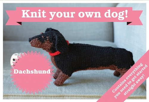 Best in Show: Dachshund Kit: Knit Your Own Dog (Best In Show Knit Your Own Dog)