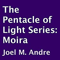 The Pentacle of Light Series, Book 1: Moira