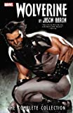 Wolverine by Jason Aaron: The Complete Collection Volume 1 (Wolverine (Unnumbered))
