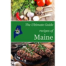The Ultimate Guide: Recipes of Maine
