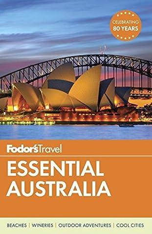 Fodor's Essential Australia (Full-color Travel Guide) - South Beach Wine