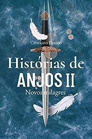 História de anjos II: Novos milagres (Histórias de anjos)