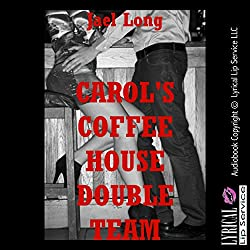 Carol's Coffeehouse Double Team
