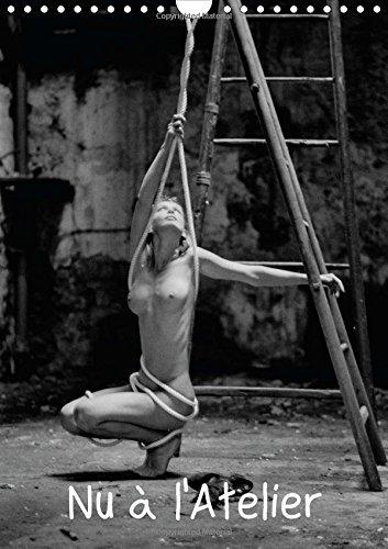 Nu a l'Atelier 2015: Photos de nus dans un ancien atelier desaffecte (Calvendo Art) (French Edition)