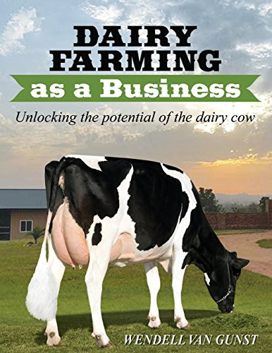Dairy Farming as a Business: Unlocking the Potential of the Dairy Cow
