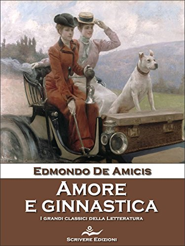 Amore e Ginnastica di Edmondo De Amicis (Italian Edition)