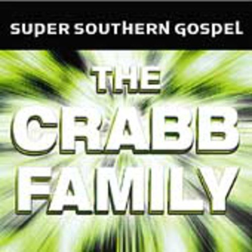 (Super Southern Gospel: The Crabb)