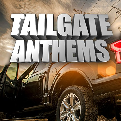 Tailgate Anthems [Explicit]