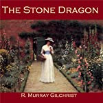 The Stone Dragon | R. Murray Gilchrist
