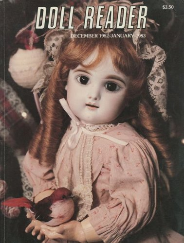Doll Reader Magazine (December 1982/January 1983) Shirley Temple Doll; Christmas Dolls; Kestner Dolls; Antique Doll FAQ; South African Dolls; Little Orphan Annie Dolls; Barbie's First House; Mini Dolls; Santa Claus Dolls (Vol. XI, No. 1) (Doll Reader Magazine)