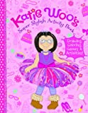 Katie Woo's Super Stylish Activity Book, Fran Manushkin, 1479520470