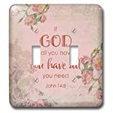 3dRose Andrea Haase Inspirational Typography - Pink Christian Quote Typography If God Is All You Have You Have All - Light Switch Covers - double toggle switch (lsp_289418_2)
