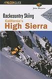 Backcountry Skiing California's High Sierra (Backcountry Skiing Series)