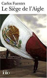 Le siège de l'aigle, Fuentes, Carlos