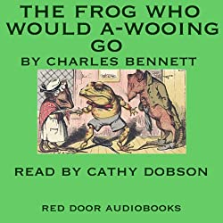 The Frog Who Would A-Wooing Go